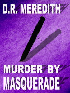 Murder by Masquerade, A John Lloyd Branson Mystery, by D.R. Meredith